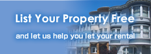 List Your Property Free / and let us help you let your rental